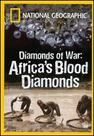 National Geographic: Diamonds of War - Africa's Blood Diamonds
