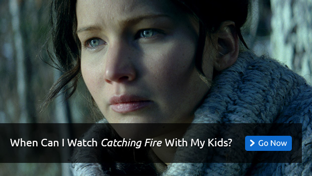 When Can I Watch Catching Fire with My Kids?