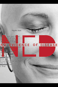 N.E.D No Evidence of Disease Documentary & Tribute poster