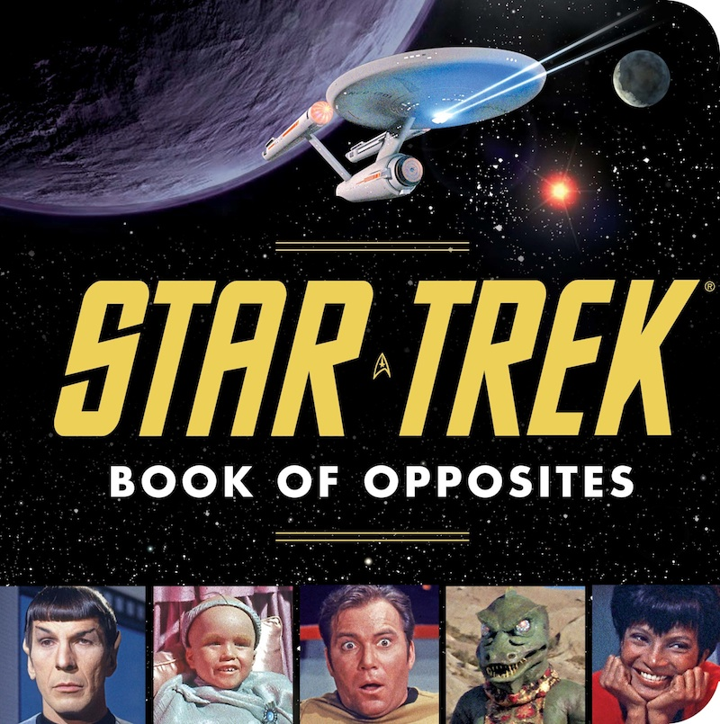 Startrek%20opposites%20cover Holiday Gift Idea #57: Star Trek: Book of Opposites for Babies and Toddlers