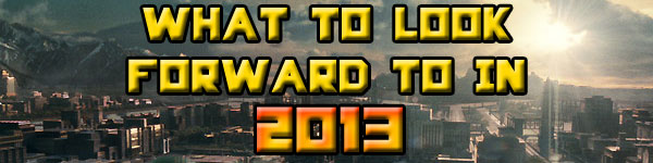 What to Look Forward to in 2013
