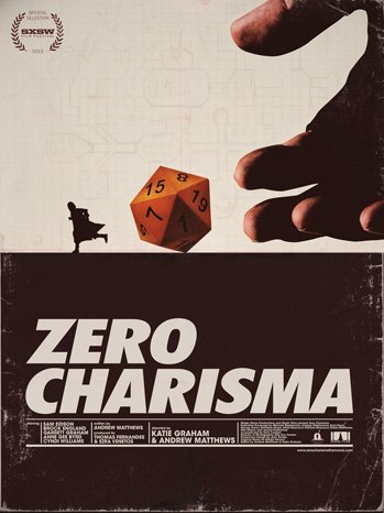 zero charisma poster How SXSW 2013 Helped Define the Austin Movie