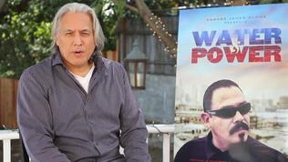 Water & Power: Robert Beltran On How He Got Involved In The Film