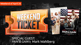 Weekend Ticket with Mark Wahlberg from Pain & Gain