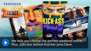Weekend Ticket with Ashton Kutcher