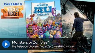 Weekend Ticket - Monsters University, World War Z