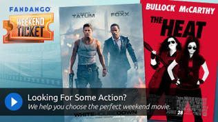 Weekend Ticket  - White House Down, The Heat