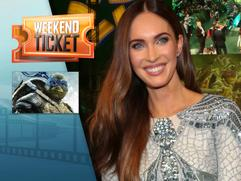 Weekend Ticket with Megan Fox