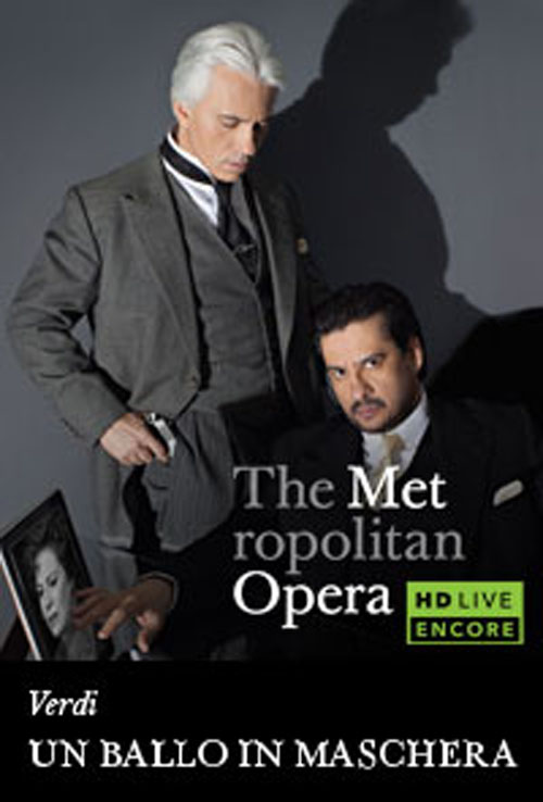 The Metropolitan Opera: Un Ballo in Maschera Encore