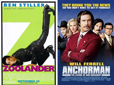 Zoolander and Anchorman