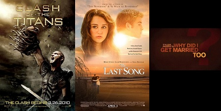 'Clash of the Titans,' 'The Last Song' and 'Why Did I Get Married Too?'