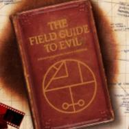 'The Field Guide To Evil' Introduces a Different Way to Crowdfund a Movie