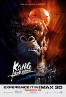 Kong: Skull Island An IMAX 3D Experience showtimes and tickets