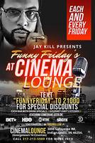 Jay Kill Presents: Funny Fridays showtimes and tickets