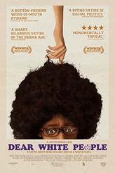 Dear White People showtimes and tickets