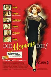 Die Mommie Die! showtimes and tickets