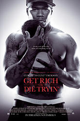 Get Rich or Die Tryin' showtimes and tickets