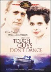 Tough Guys Don't Dance showtimes and tickets