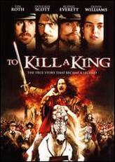 To Kill a King showtimes and tickets