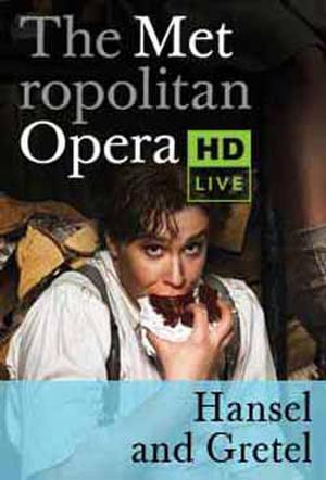 The Metropolitan Opera: Hansel and Gretel poster art.