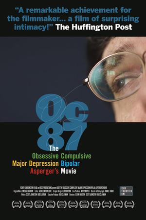 "Poster art for ""OC87: The Obsessive Compulsive, Major Depression, Bipolar, Asperger's Movie."""