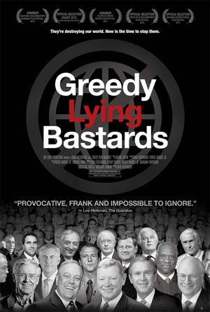 """Poster art for """"Greedy Lying Bastards."""""""