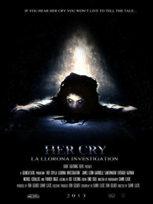 "Poster art for ""Her Cry: La Llorona Investigation."""