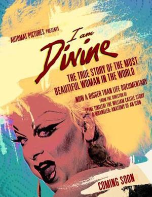 "Poster art for ""I Am Divine."""