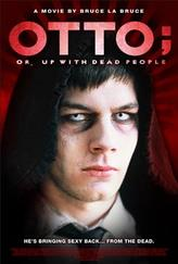 Otto; Or, Up with Dead People showtimes and tickets