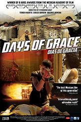 Days of Grace (Días de gracia) showtimes and tickets