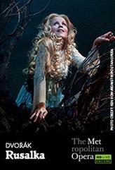 The Metropolitan Opera: Rusalka Encore (2014) showtimes and tickets
