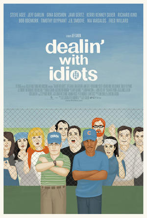 """Poster art for """"Dealin' With Idiots."""""""