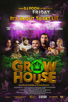 Grow House showtimes and tickets