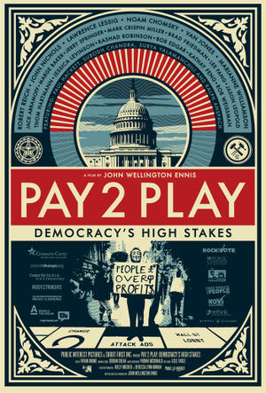 """Poster art for """"Pay 2 Play: Democracy's High Stakes."""""""