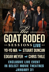 The Goat Rodeo Sessions LIVE featuring Yo-Yo Ma, Chris Thile, Edgar Meyer and Stuart Duncan showtimes and tickets