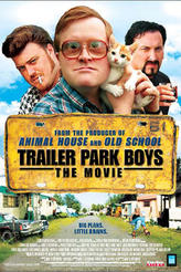 Trailer Park Boys: The Movie showtimes and tickets