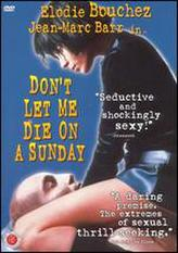 Don't Let Me Die On A Sunday showtimes and tickets