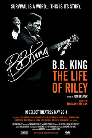"Poster art for ""B.B. King: The Life of Riley"""