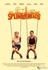 Splinterheads showtimes and tickets