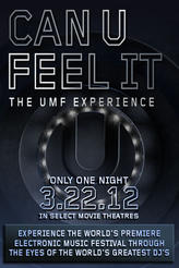 Can U Feel It - The UMF Experience showtimes and tickets