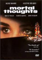 Mortal Thoughts showtimes and tickets