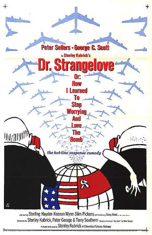 "Poster art for ""Dr. Strangelove Or: How I Learned to Stop Worrying and Love the Bomb."""