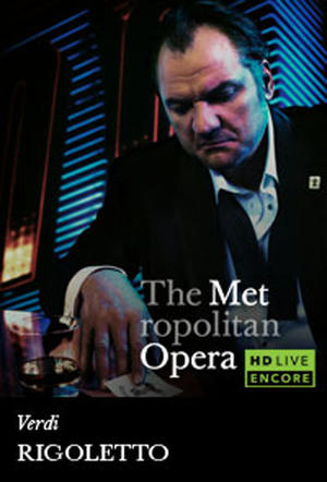 "Poster art for ""The Metropolitan Opera: Rigoletto Encore."""