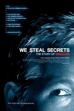 "Poster art for ""We Steal Secrets: The Story of WikiLeaks."""