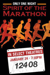 Spirit of the Marathon (1/24/08) showtimes and tickets