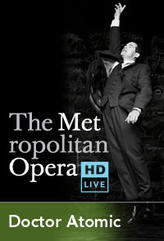 The Metropolitan Opera: Doctor Atomic Encore showtimes and tickets