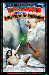 Tenacious D: The Pick of Destiny showtimes and tickets