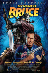 My Name Is Bruce showtimes and tickets