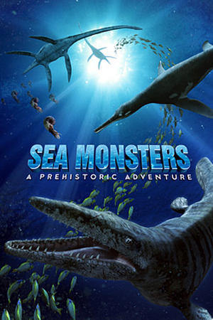 """Poster art for """"Sea Monsters: A Prehistoric Adventure."""""""