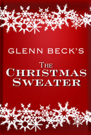 "Poster art for ""Glenn Beck's ""The Christmas Sweater"" Special Encore."""